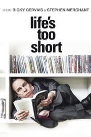 Life's Too Short streaming vf