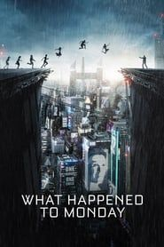 What Happened to Monday streaming vf