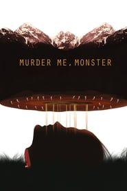 Murder Me, Monster streaming vf