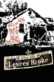 When the Levees Broke: A Requiem in Four Acts streaming vf