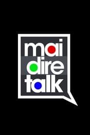 Mai dire talk streaming vf
