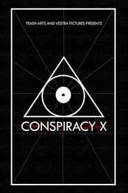 Conspiracy X streaming vf