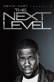 Kevin Hart Presents: The Next Level streaming vf