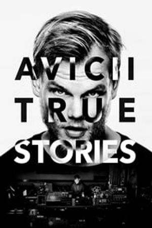 Avicii: True Stories 2017 film complet