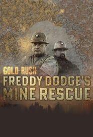 Gold Rush: Freddy Dodge's Mine Rescue streaming vf