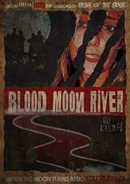 Blood Moon River streaming vf