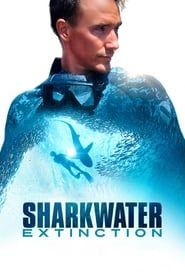 Sharkwater: Extinction streaming vf