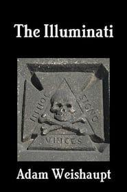 Adam Weishaupt: The Illuminati streaming vf