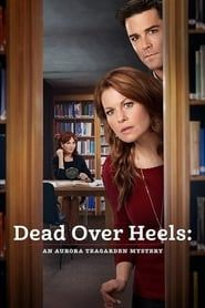 Dead Over Heels: An Aurora Teagarden Mystery streaming vf