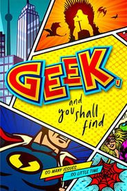 Geek, and You Shall Find streaming vf