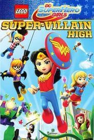LEGO DC Super Hero Girls: Super-Villain High streaming vf