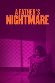 A Father's Nightmare streaming vf