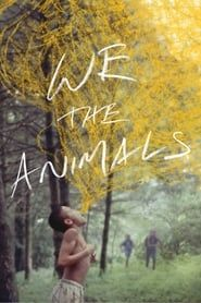 We the Animals streaming vf
