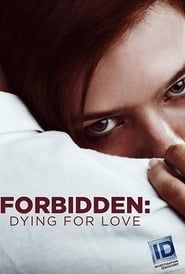 Forbidden: Dying for Love streaming vf