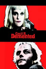 Cecil B. Demented streaming vf