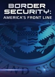 Border Security: America's Front Line streaming vf