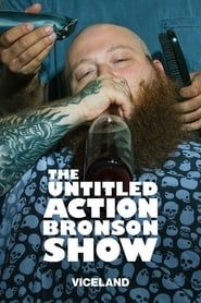 The Untitled Action Bronson Show streaming vf