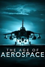 The Age of Aerospace streaming vf