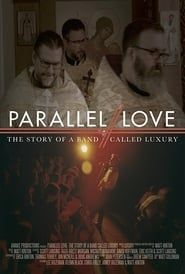 Parallel Love: The Story of a Band Called Luxury streaming vf