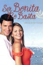 Ser Bonita No Basta streaming vf