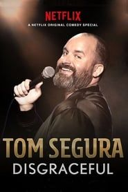 Tom Segura: Disgraceful streaming vf