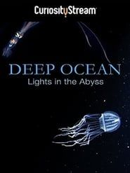 Deep Ocean: Lights in the Abyss streaming vf