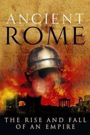Ancient Rome: The Rise and Fall of an Empire streaming vf
