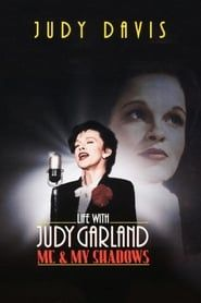 Life with Judy Garland: Me and My Shadows streaming vf