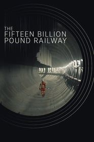 The Fifteen Billion Pound Railway streaming vf