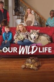 Our Wild Life streaming vf