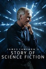 James Cameron's Story of Science Fiction streaming vf