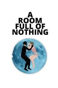 A Room Full of Nothing streaming vf