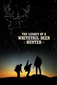 The Legacy of a Whitetail Deer Hunter streaming vf