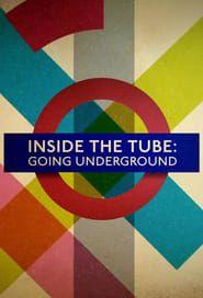 Inside the Tube: Going Underground streaming vf