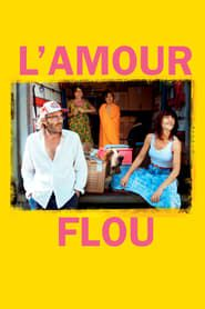 L'amour flou streaming vf