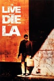 To Live and Die in L.A. streaming vf
