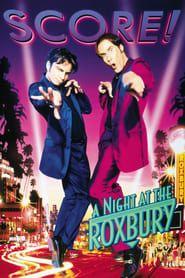 A Night at the Roxbury streaming vf