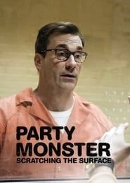 Party Monster: Scratching the Surface streaming vf