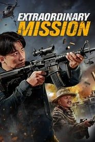 Extraordinary Mission streaming vf