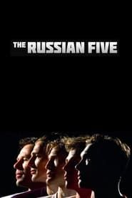 The Russian Five streaming vf