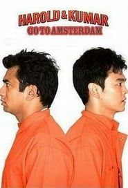 Harold & Kumar Go to Amsterdam streaming vf