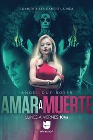Amar a Muerte streaming vf