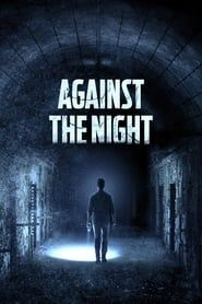 Against The Night streaming vf