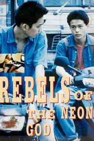 Rebels of the Neon God streaming vf