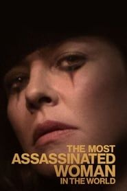 The Most Assassinated Woman in the World streaming vf
