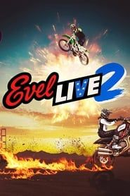 Evel Live 2 streaming vf