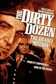 The Dirty Dozen: The Deadly Mission streaming vf