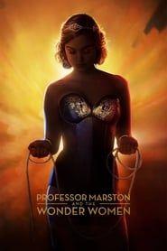 Professor Marston and the Wonder Women streaming vf