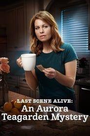 Last Scene Alive: An Aurora Teagarden Mystery streaming vf