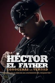 Héctor El Father: You will know the truth streaming vf